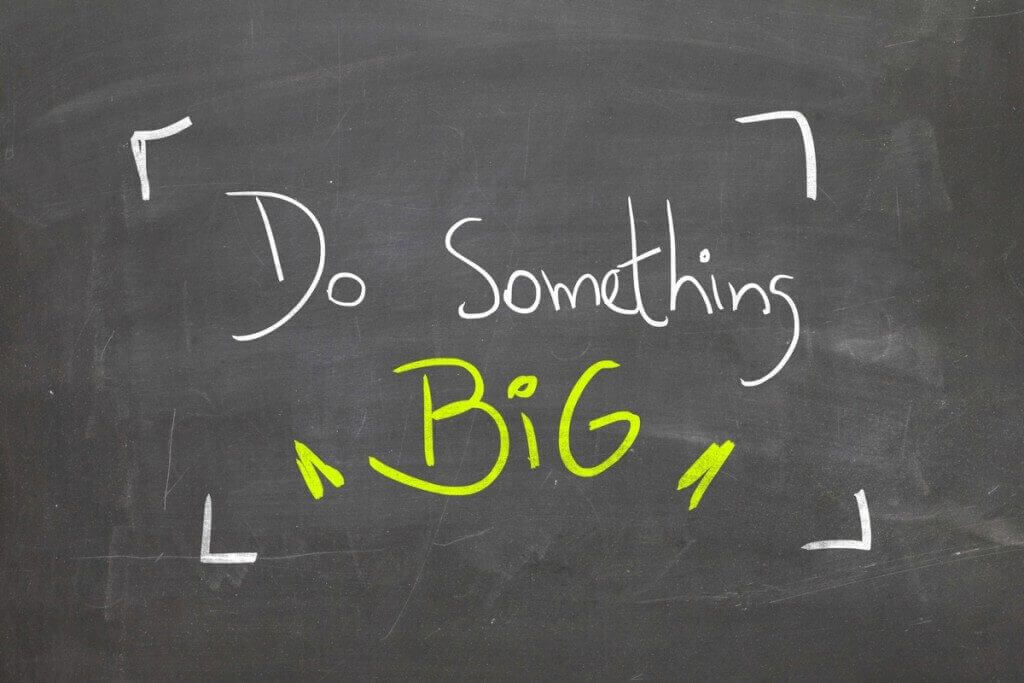 Do something big with passion